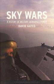 Sky Wars: A History of Military Aerospace Power (Contemporary Worlds)