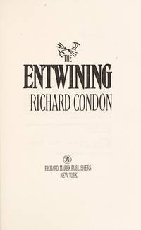 The Entwining by  Richard Condon - Hardcover - 1980 - from Dan A.Domike (SKU: 008545)