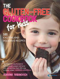 The Gluten-Free Cookbook for Kids: 101 Exciting and Delicious Recipes