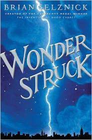 Wonderstruck: A Novel in Words and Pictures Wonderstruck