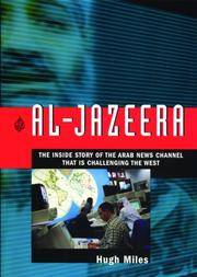 Al-Jazeera: The Inside story of the Arab New Channel That is Challenging the West