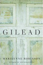 Gilead by  Marilynne Robinson - First Edition, First Printing - 2004 - from Nothing Like A Good Book and Biblio.co.uk
