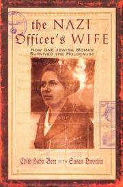 The Nazi Officer's Wife;  How One Jewish Woman Survived the Holocaust