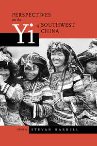 Perspectives on the Yi of Southwest China (Studies on China, 26)