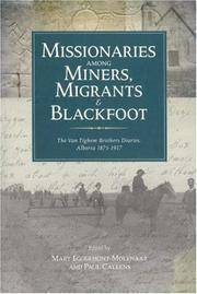 Missionaries among Miners, Migrants, and Blackfoot : The Van Tighem Brothers' Diaries, Alberta 1876-1917