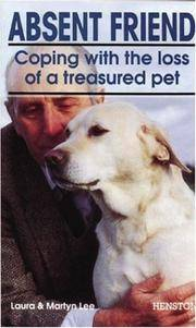Absent Friend: Coping with the Loss of a Treasured Pet