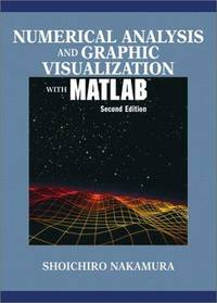Numerical Analysis and Graphic Visualization With Matlab-Second Edition