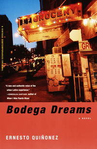 Bodega Dreams. A Novel