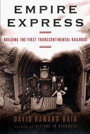EMPIRE EXPRESS - Building the First Transcontinental Railroad