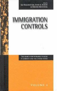 Immigration Controls: The Search for Workable Policies in Germany and the United States.