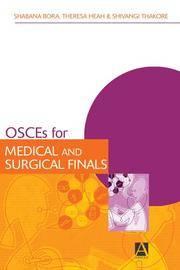 OSCEs for Medical and Surgical Finals (Hodder Arnold Publication)