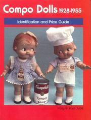 COMPOSITION DOLLS: 1928-1955 - [COMPO DOLLS: 1928-1955 - IDENTIFICATION AND PRICE GUIDE]