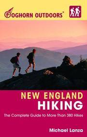 Foghorn Outdoors New England Hiking The Complete Guide to More Than 380 Hikes (Foghorn Outdoors)