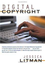 Digital Copyright: Protecting Intellectual Property on the Internet (Hardcover) by by Jessica Litman