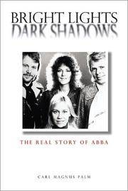 Bright Lights Dark Shadows: The Real Story of Abba by Palm, Carl Magnus - 2001