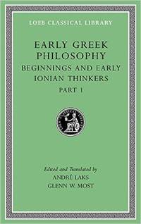 Early Greek Philosophy, Volume II � Beginnings and Early Ionian Thinkers, Part 1  L525 by  Andre� (Editor)  Glenn W. (Editor)/ Laks - Hardcover - 2016 - from Revaluation Books (SKU: __0674996895)