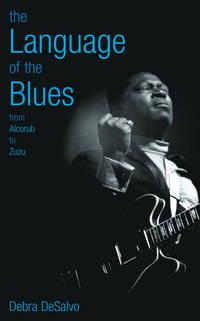 The Language of the Blues from Alcorub to Zuzu