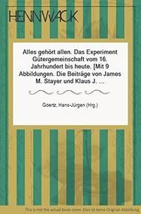 Alles gehort allen: Das Experiment Gutergemeinschaft vom 16. Jahrhundert bis heute (Beck'sche...