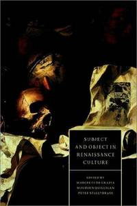 Subject and Object in Renaissance Culture (Cambridge Studies in Renaissance Literature and Culture)