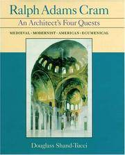 Ralph Adams Cram: An Architect's Four Quests, Medieval, Modernist, American, Ecumenical