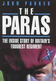THE PARAS - The Inside Story of Britain's Toughest Regiment