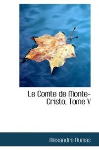 image of Le Comte de Monte-Cristo, Tome V (French Edition)