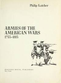 Armies of the American Wars : 1753-1815
