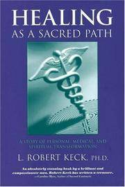 Healing as a Sacred Path: A Story of Personal, Medical & Spiritual Transformation