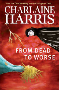 From Dead to Worse by Charlaine Harris - Signed First Edition - from Elliott Books and Biblio.com