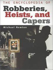 The Encyclopedia of Robberies, Heists, and Capers