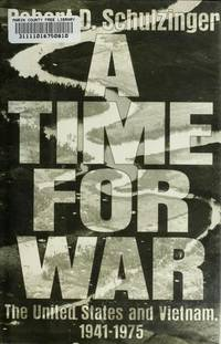 A Time for War The United States and Vietnam, 1941-1975