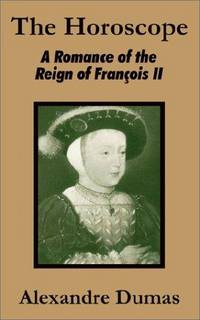 image of The Horoscope: A Romance of the Reign of François II