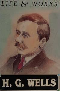 H. G. Wells (Life & Works)