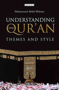 Understanding the Qur'an Themes Adn Style