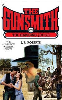 The Gunsmith #278: The Hanging Judge (Gunsmith, The)