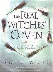 The Real Witches' Coven - the Definitive Guide to Forming Your Own Wiccan Group
