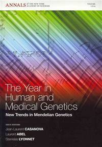 The Year in Human and Medical Genetics: New Trends in Mendelian Genetics, Volume 1214 (Annals of...