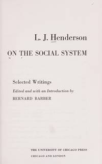 L.J. HENDERSON ON THE SOCIAL SYSTEM: SELECTED WRITINGS