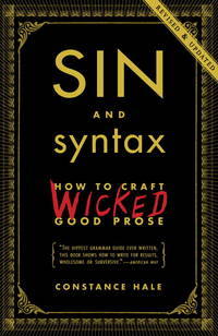 image of Sin and Syntax: How to Craft Wicked Good Prose