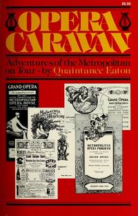 Opera Caravan :  Adventures of the Metropolitan on Tour 1883-1956