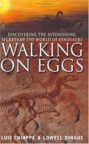 WALKING ON EGGS - Discovering the Astonishing Secrets of the World of Dinosaurs