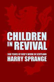Children in Revival: Astonishing Times in Scotland from the 18th to the 20th Century