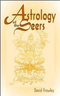 ASTROLOGY OF THE SEERS: A Guide To Vedic (Hindu) Astrology