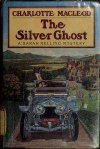 THE SILVER GHOST A Sarah Kelling Mystery
