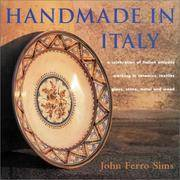 "Handmade in Italy  ""A Celebration of Italian Artisans Working in Ceramics,  Textiles, Glass, Stone, Metal, and Wood"""