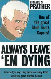 ALWAYS LEAVE 'EM DYING A Shell Scott Detective Series Book
