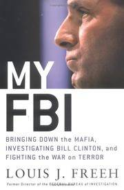 My FBI  Bringing Down the Mafia, Investigating Bill Clinton, and Fighting  the War on Terror