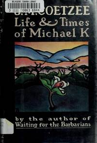 image of Life and Times of Michael K