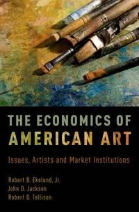 THE ECONOMICS OF AMERICAN ART: (HC)
