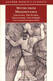 MYTHS FROM MESOPOTAMIA Creation, the Flood, Gilgamesh, and Others by  Stephanie (Trans. ) Dalley - Paperback - 2000 - from Ancient World Books and Biblio.com